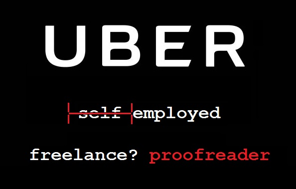 The Uber ruling may have consequences on the freelance status of self-employed proofreaders and editors